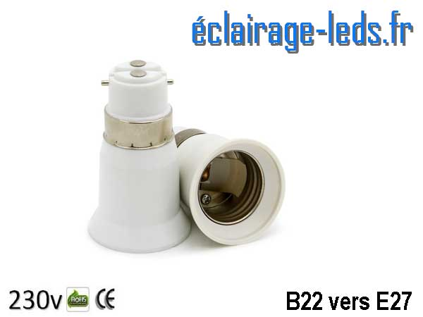 Adaptateur ampoule LED B22 vers ampoule LED E27